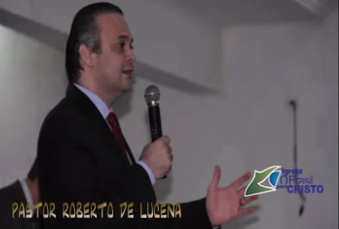 Roberto de Lucena é pastor da Igreja O Brasil Para Cristo
